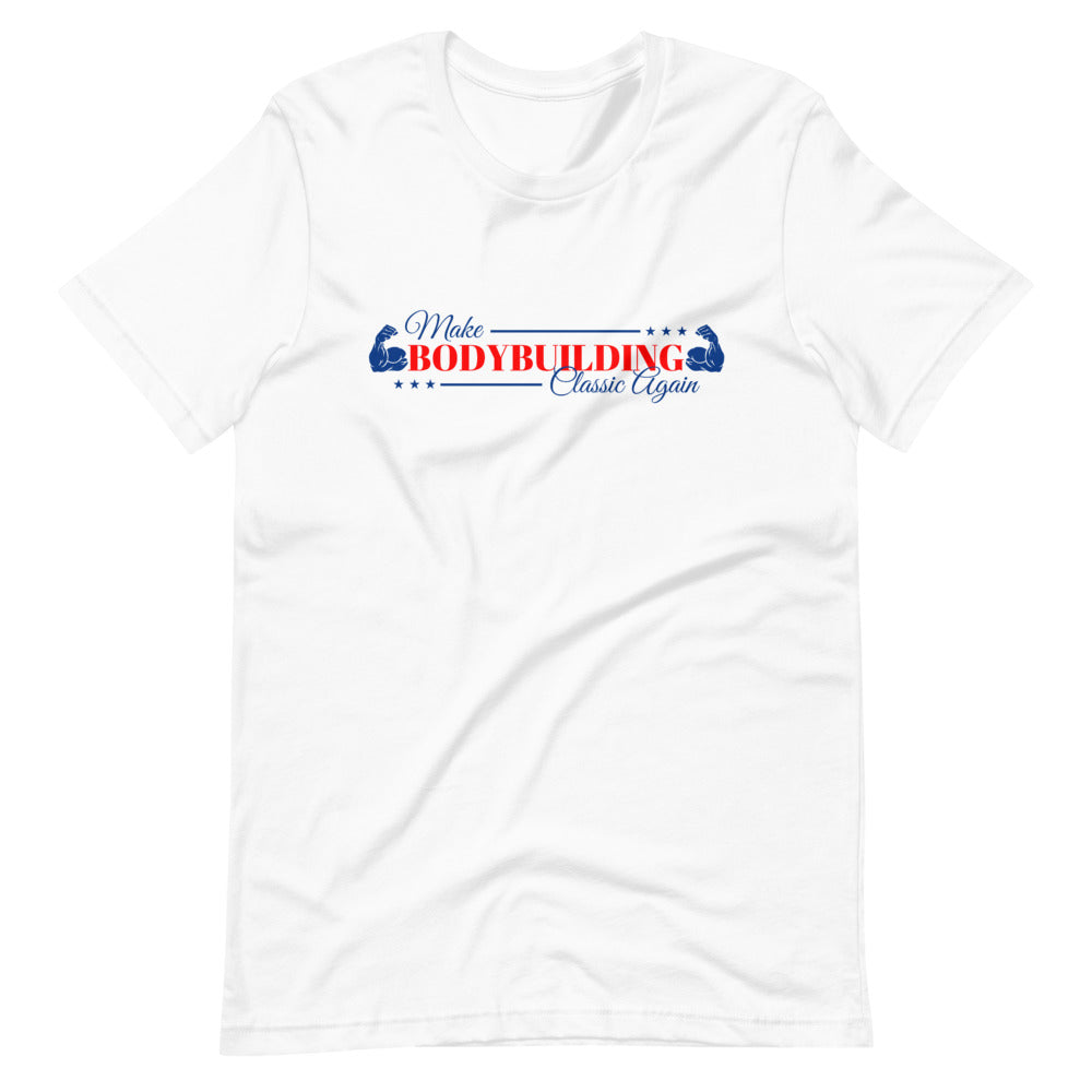 MAKE BODYBUILDING CLASSIC AGAIN, T-Shirt