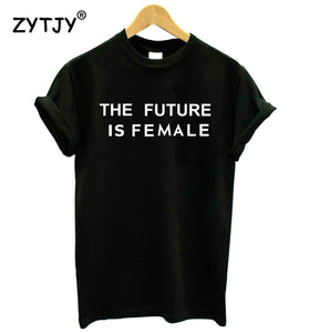 THE FUTURE IS FEMALE - Cotton T-Shirt