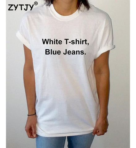 White t-shirt blue jeans - Funny t-shirt
