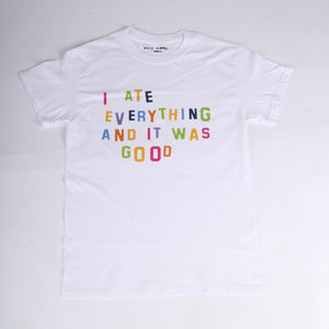"Katie Kimmel ""i ate everything and it was good"" tee"