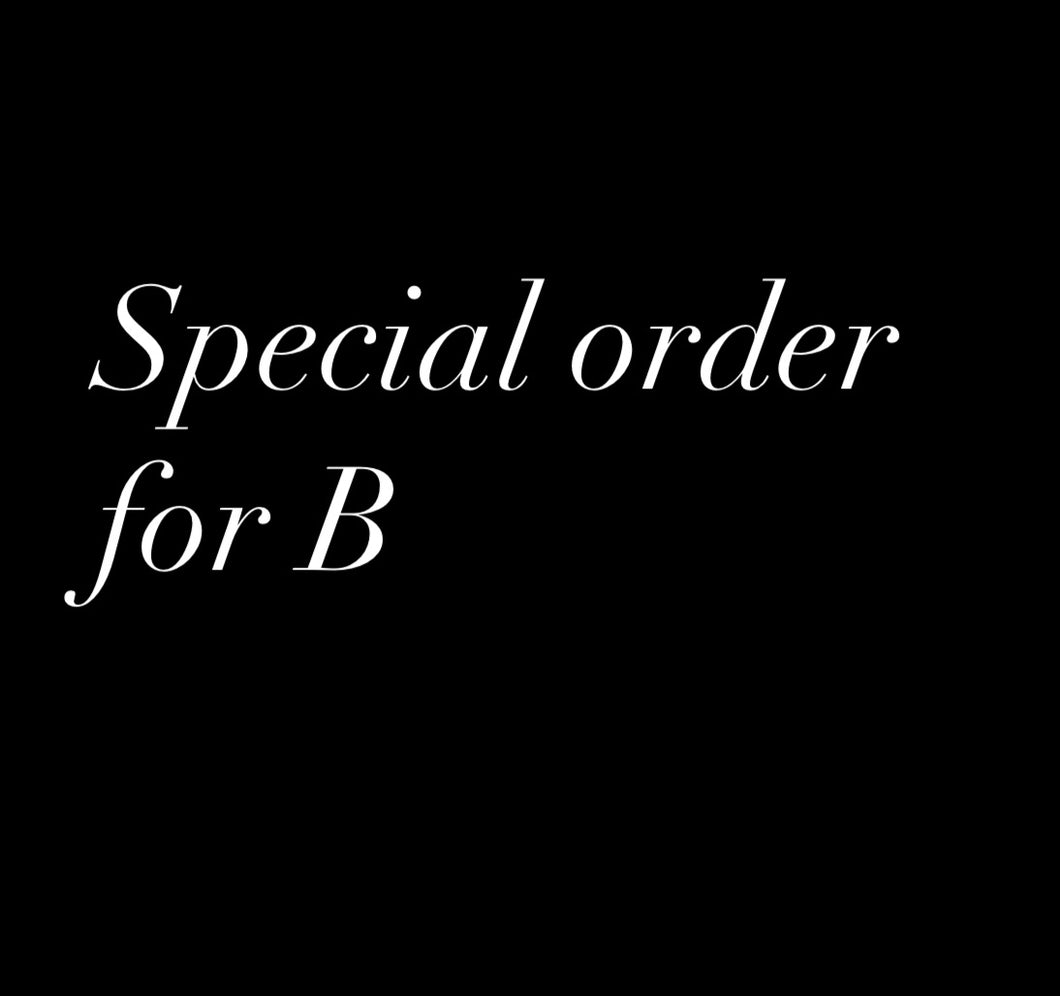 Special order for B