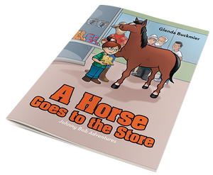 A Horse Goes To The Store by Glenda Buckmier
