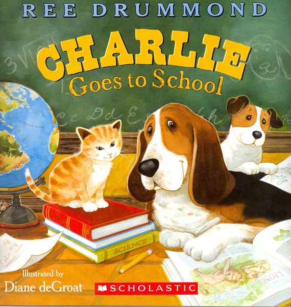 Charlie Goes To School by Ree Drummond