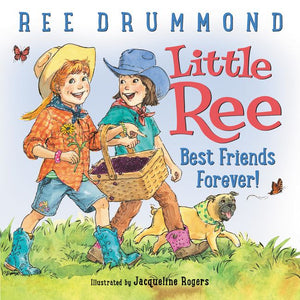 Little Ree: Best Friends Forever! by Ree Drummond