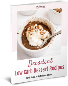 Decadent Low Carb Desserts - over 40 dessert recipes included!