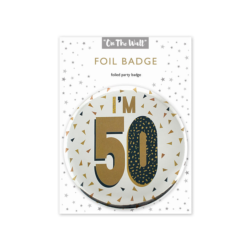 I'm 50 Silver Foil Birthday Badge