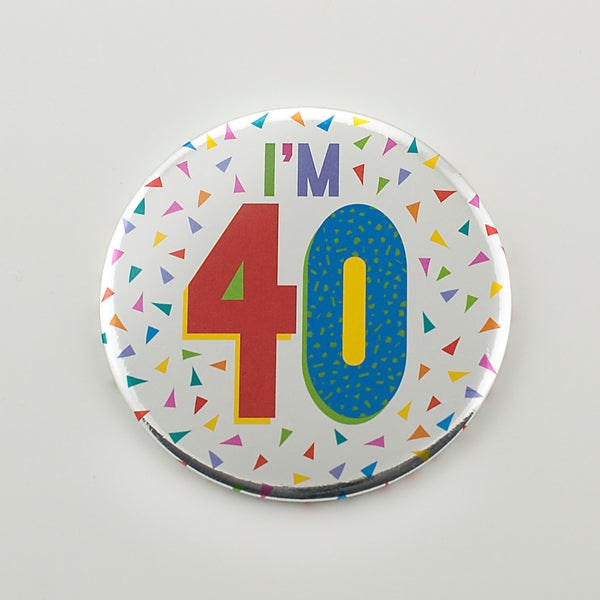 I'm 40 Silver Foil Birthday Badge
