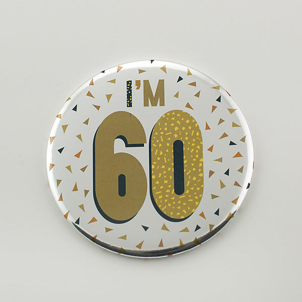 I'm 60 Silver Foil Birthday Badge