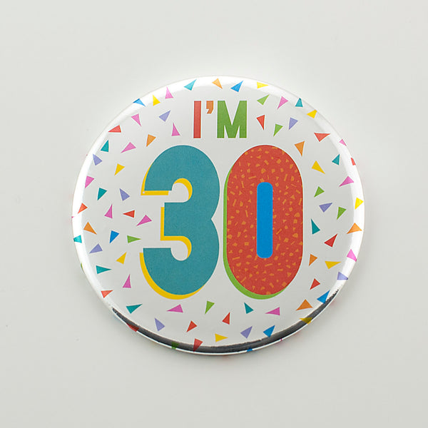 I'm 30 Silver Foil Birthday Badge
