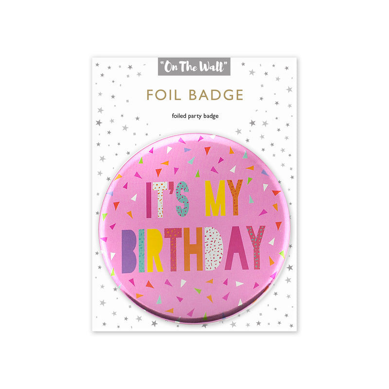 It's My Birthday Pink Foil Badge