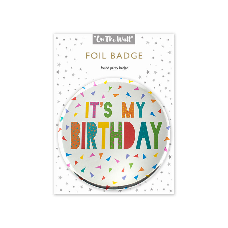 It's My Birthday Silver Foil Badge