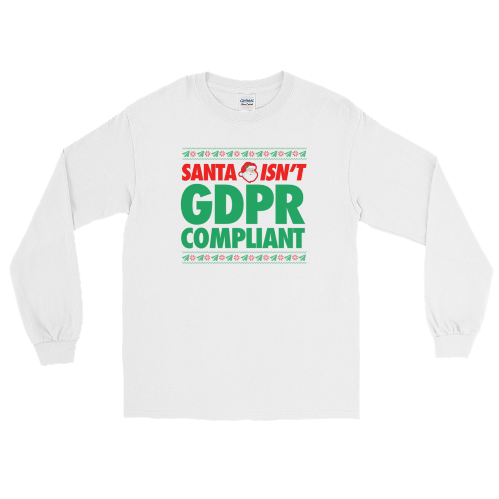 Santa Isn't GDPR Compliant (Long Sleeve)