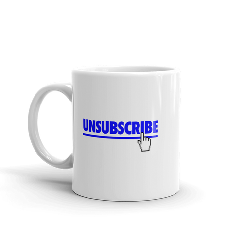 Unsubscribe (Mug)