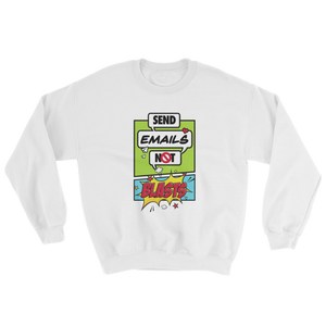 Send Emails Not Blasts (Crewneck)