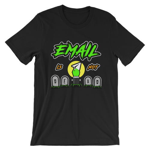 Email Is Not Dead (Unisex)