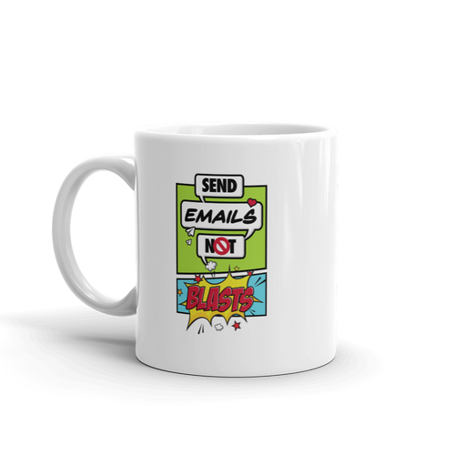 Send Emails Not Blasts (Mug)