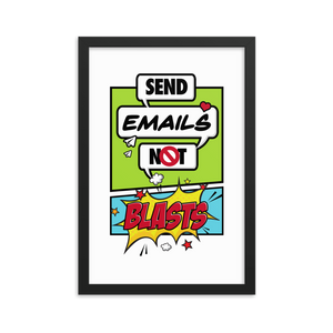 Send Emails Not Blasts (Framed Poster)