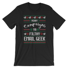 Load image into Gallery viewer, Merry Campaigns Ya Filthy Email Geek (Unisex)