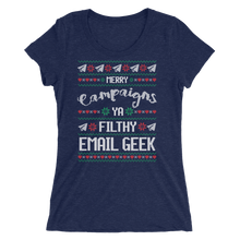 Load image into Gallery viewer, Merry Campaigns Ya Filthy Email Geek (Women's)