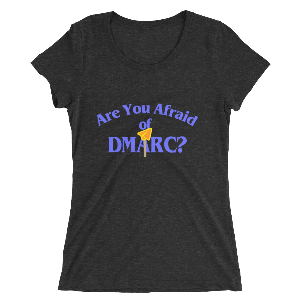 Are You Afraid of DMARC? (Women's)