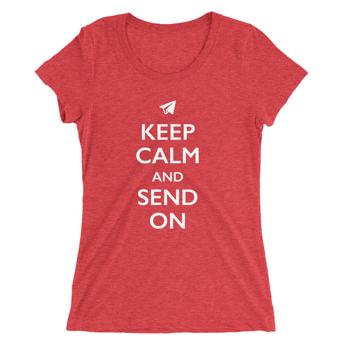 Keep Calm and Send On (Women's)