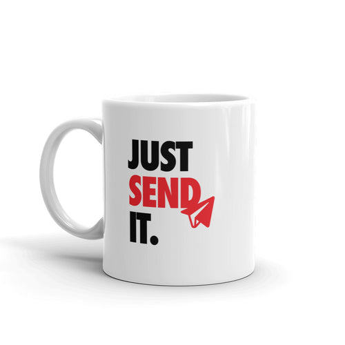 Just Send It (Mug)