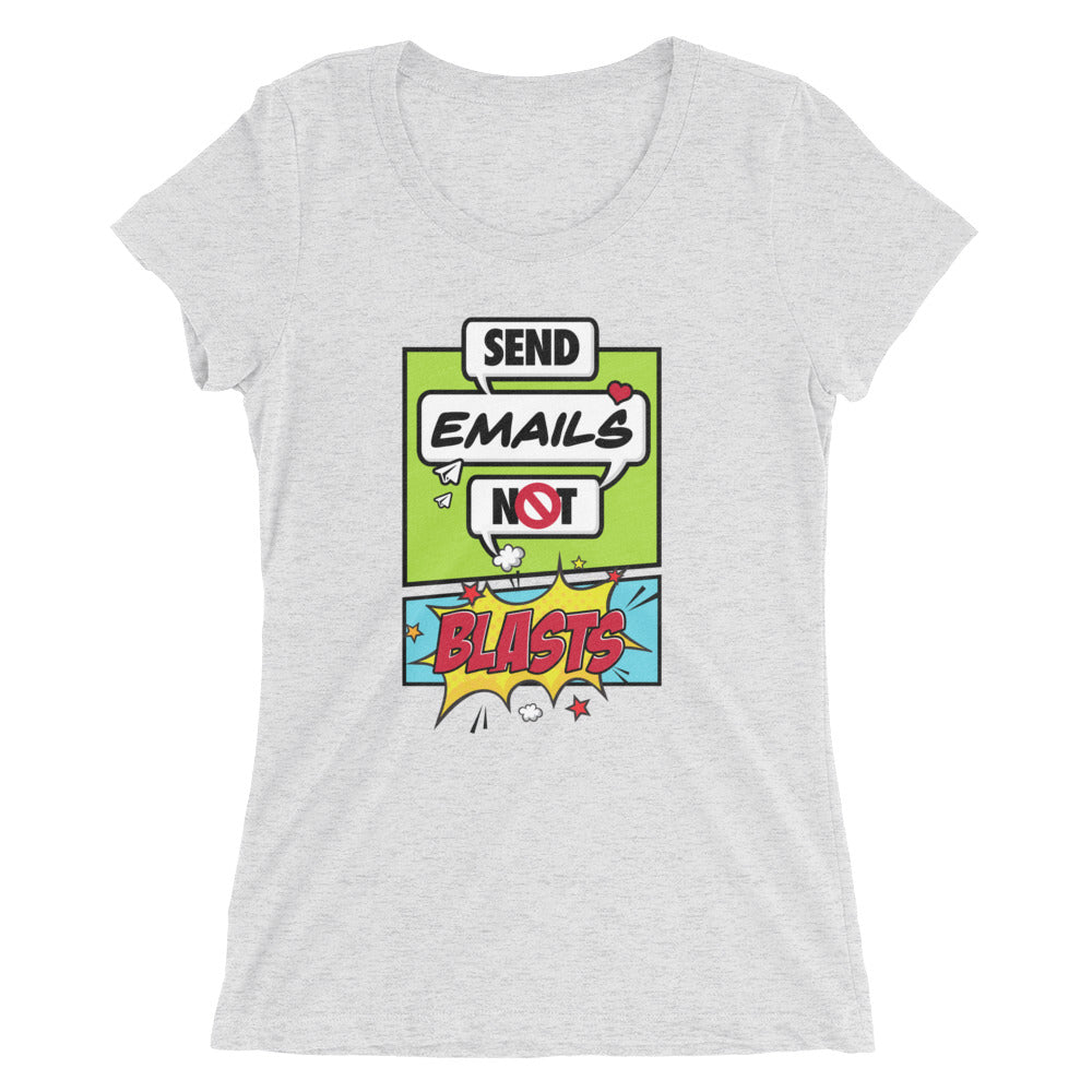 Send Emails Not Blasts (Women's)