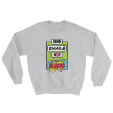 Load image into Gallery viewer, Send Emails Not Blasts (Crewneck)