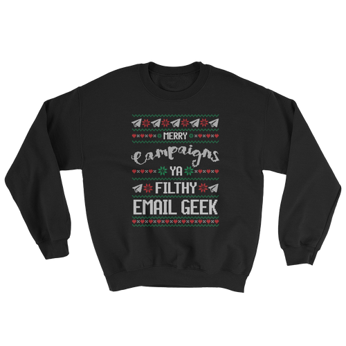 Merry Campaigns Ya Filthy Email Geek (Crewneck)