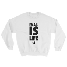 Load image into Gallery viewer, Email is Life (Crewneck)