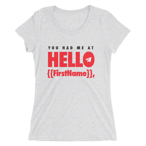 You Had Me at Hello {{FirstName}} (Women's)