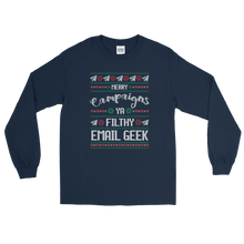 Load image into Gallery viewer, Merry Campaigns Ya Filthy Email Geek (Long Sleeve)