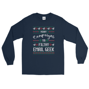 Merry Campaigns Ya Filthy Email Geek (Long Sleeve)