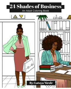 24 Shades of Business Adult Coloring Book Latoya Nicole Black girl coloring books