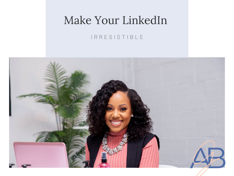 Make Your LinkedIn Irresistible Guide