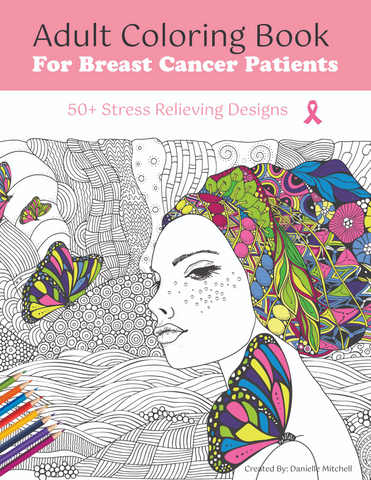 Adult Coloring Book For Breast Cancer Patients: 50+ Stress Relieving Designs (Digital Download)