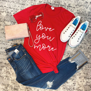 I Love You More Graphic Tee
