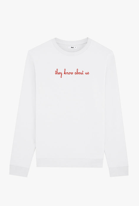 Crewneck White They Know About Us