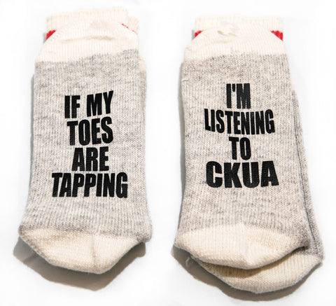 """If My Toes Are Tapping, I'm Listening to CKUA"" Socks"