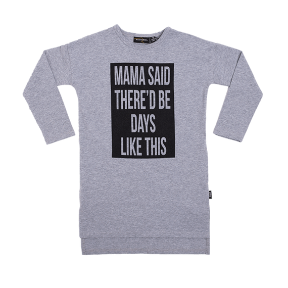 MAMA SAID LONG SLEEVE T-SHIRT DRESS | GREY MARLE | ROCK YOUR KIDS