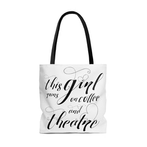 """This Girl Runs on Coffee and Theatre"" - Tote Bag"