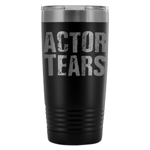 Actor Tears - 20Oz Stainless Steel Insulated Tumblers Black Tumblers