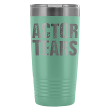 Actor Tears - 20Oz Stainless Steel Insulated Tumblers Teal Tumblers
