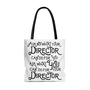 Ask Not What Your Director Can Do For You - Tote Bag Bags
