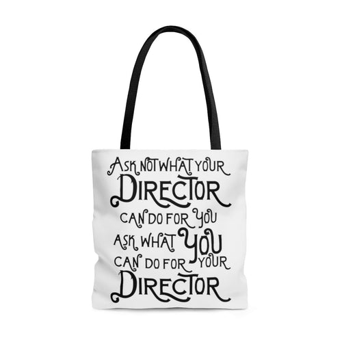 Ask Not What Your Director Can Do For You - Tote Bag Large Bags