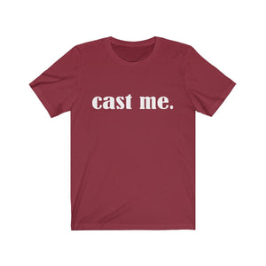 Cast Me - Unisex Jersey Short Sleeve Tee Cardinal / Xs Men Women T-Shirt