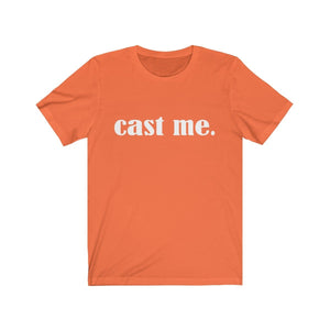 Cast Me - Unisex Jersey Short Sleeve Tee Orange / Xs Men Women T-Shirt