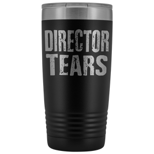 Director Tears - 20oz Stainless Steel Insulated Tumblers Black Tumblers