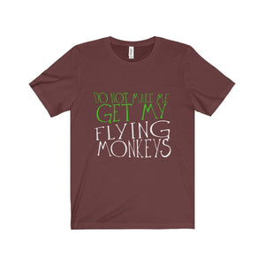 """Do Not Make Me Get My Flying Monkeys"" - Unisex Jersey Short Sleeve Tee - Theatre Geek Shirts & Apparel"
