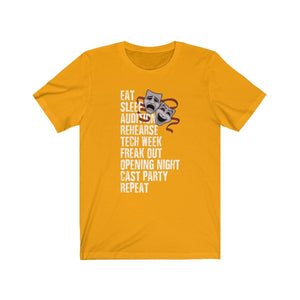 Eat Sleep Audition Rehearse Tech Week Freak Out Repeat - Unisex Jersey Short Sleeve Tee Gold / Xs Men Women T-Shirt